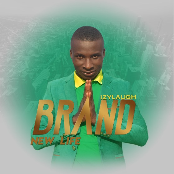 IzyLaugh Brand New Life Mp3 Download