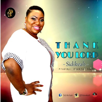 Sidikeah Thank You Lord Mp3 Download