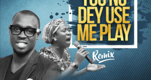 Ema - You No Dey Use Me Play (Remix) FT. Osinachi Nwachukwu