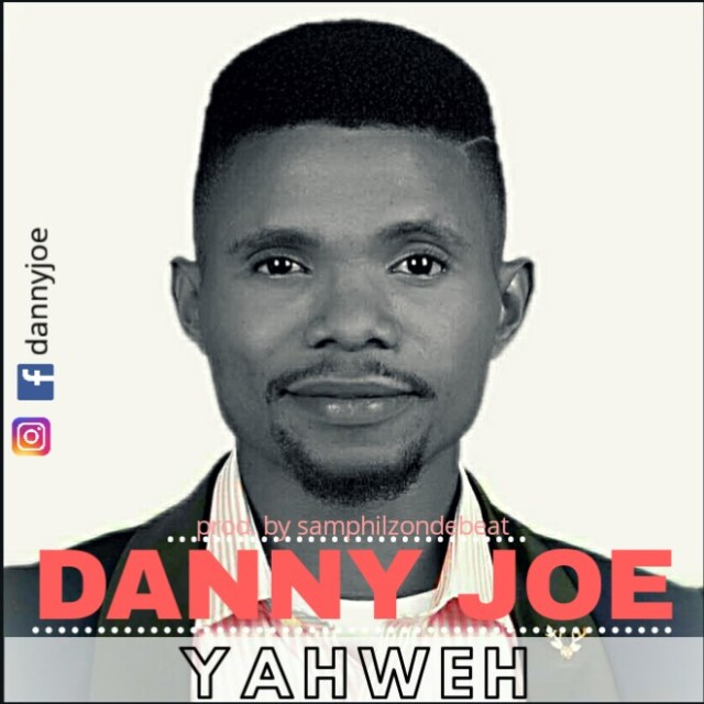 Danny Joe - Yahweh Mp3 Download