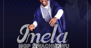 MGP Nwachukwu - Imela Mp3 Download