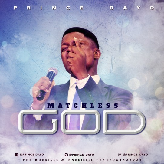 Prince Dayo - Matchless God Mp3 Download