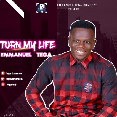 Emmanuel Tega - Turn My Life Mp3 Download
