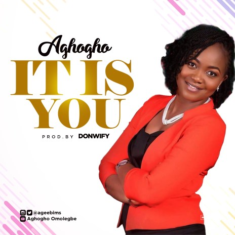 Aghogho – It Is You Mp3 Download