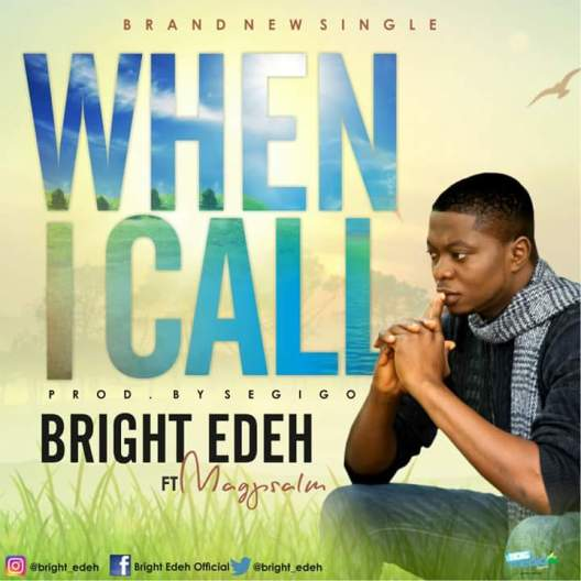 Bright Edeh - When I call Mp3 Download