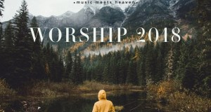 Powerful Worship Songs 2018