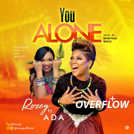 Rozey - Overflow + You Alone Ft. ADA Mp3 Download