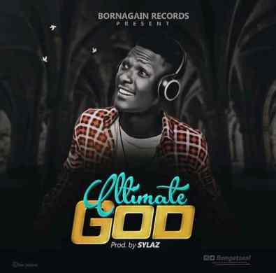 Bengatzeal - Ultimate God Mp3 Download