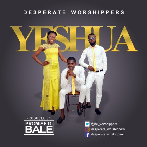 Desperate Worshippers - Yeshua Mp3 Download