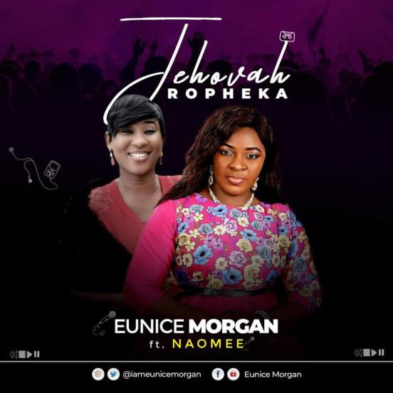 Eunice Morgan – Jehovah Ropheka FT. Naomee Mp3 Download