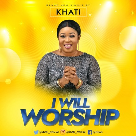 Khati - I Will Worship Mp3 Download