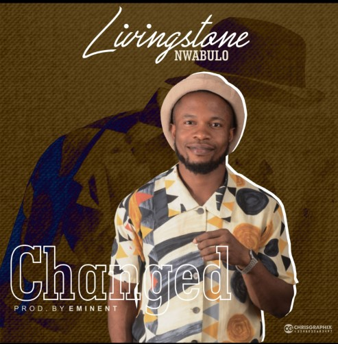 Livingstone Nwabulo - Changed Mp3 Download