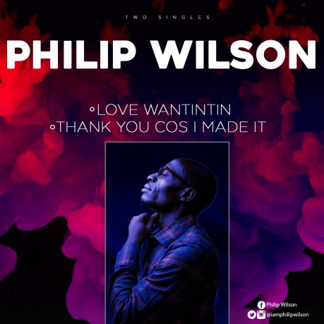 Philip Wilson - Love Wantintin + Thank You Cos I Made It Mp3 Download