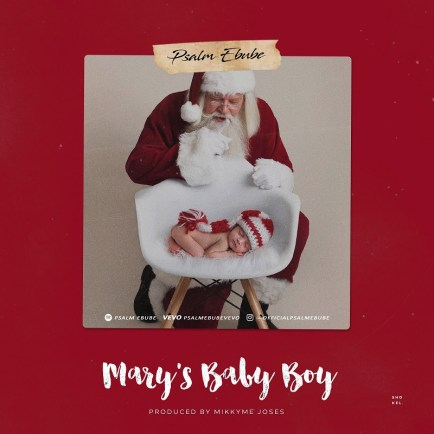 Psalm Ebube - Mary's Baby Boy Mp3 Download