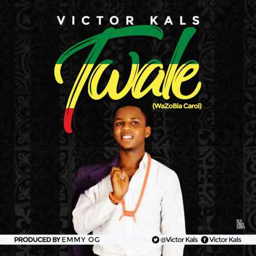 Victor Kals - Twale (Wazobia Carol) Mp3 Download