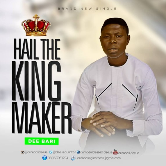 Dee Bari - Hail The King Maker Mp3 Download