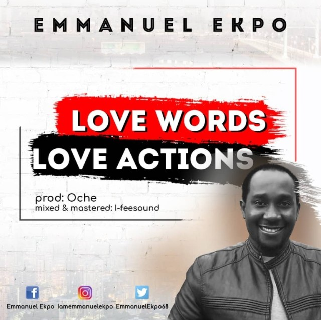 Emmanuel Ekpo - Love Words Love Actions (Free Mp3 Download)