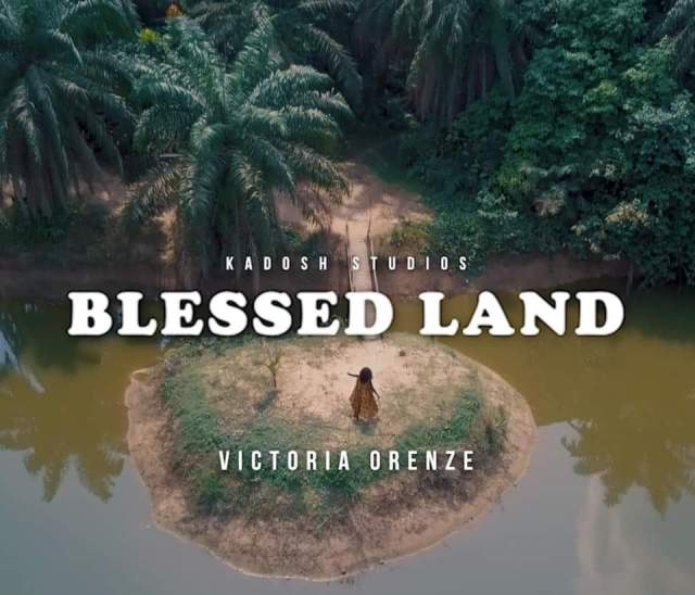 Victoria Orenze - BLESSED LAND (Video + Free Mp3 Download)