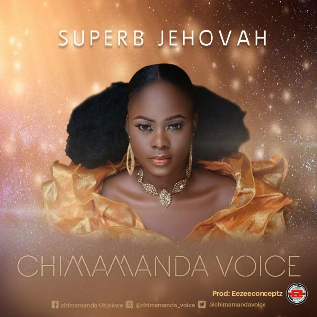 Chimamanda Voice - Superb Jehovah (Free Mp3 Download)