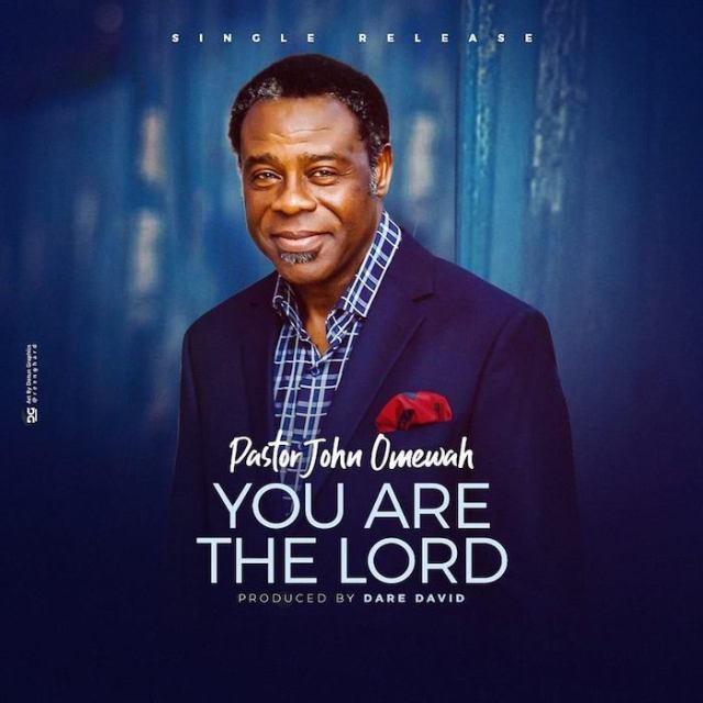 Download Pastor John Omewah - You Are The Lord Mp3