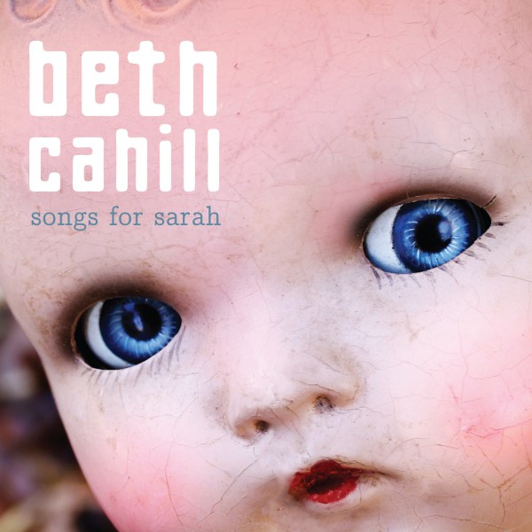 Beth Cahill - Songs for Sarah