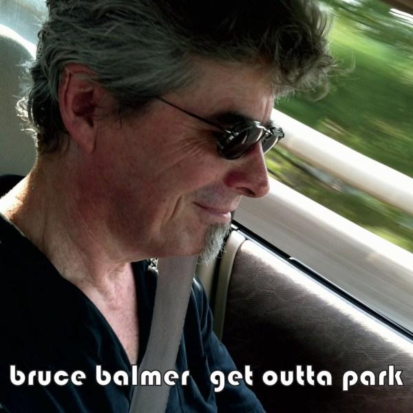 Bruce Balmer - Get Outta Park