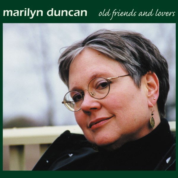 Marilyn Duncan - Old Friends and Lovers
