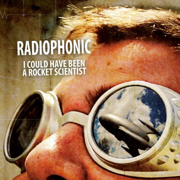 Radiophonic - I Could Have Been a Rocket Scientist
