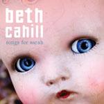 Songs for Sarah, Beth Cahill