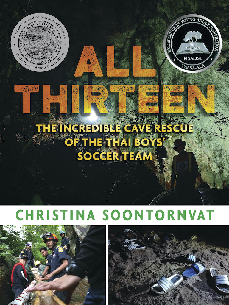 All Thirteen: The Incredible Cave Rescue of the Thai Boys' Soccer Team by Christina Soontornvat