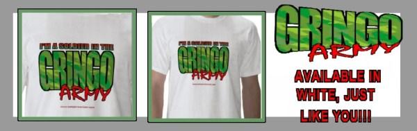 Zazzle-ad-GRINGO-ARMY-WHITE