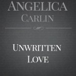 Unwritten Love by Angelica Carlin