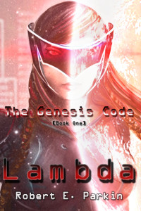 """The Genesis Code: Lambda"" by Robert Parkin"
