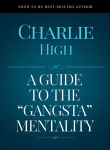 A Guide to the Gangsta Mentality