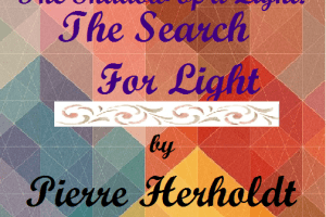 'The Shadow of a Light: The Search For Light' by Pierre Herholdt