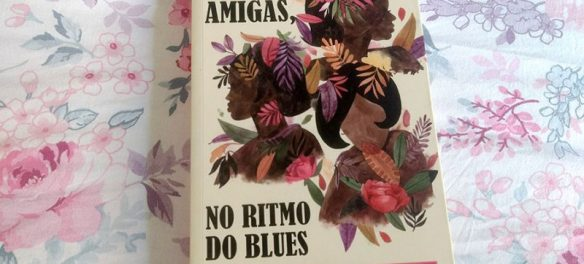 Três amigas, no ritmo do blues