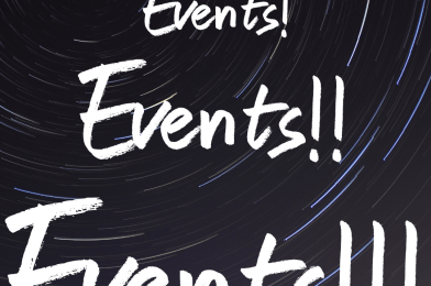 EVENTS EVENTS EVENTS!