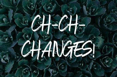 Ch-Ch-CHANGES!