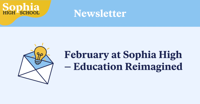 Newsletter February at Sophia High School Education Reimagined