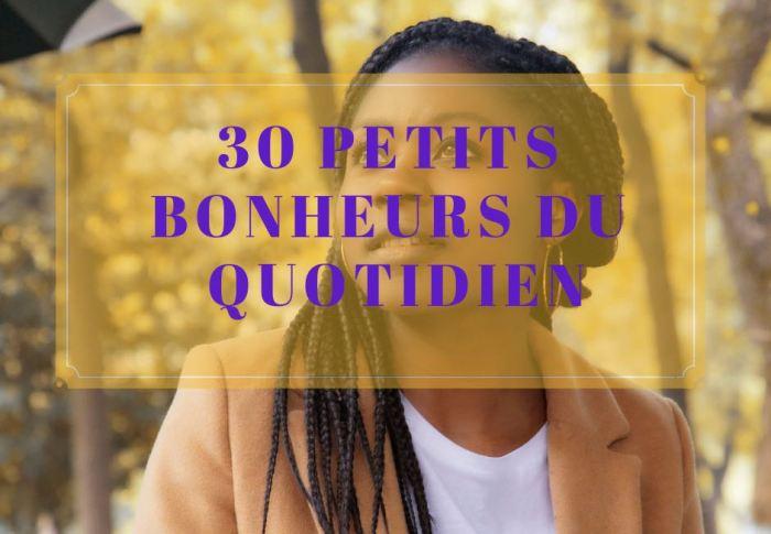 30 PETITS BONHEURS DU QUOTIDIEN