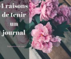 «CHER JOURNAL…» 4 BONNES RAISONS DE TENIR UN JOURNAL
