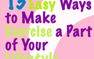 13 Easy Ways to Make Exercise a Part of Your Lifestyle - Sophisticated Booty