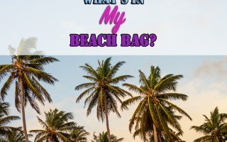What's In My Beach Bag? - Sophisticated Booty