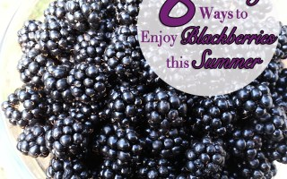 8 Healthy Ways to Enjoy Blackberries-this Summer - Sophisticated Booty