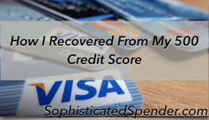 how i recovered from my 500 credit score, credit cards, score, low