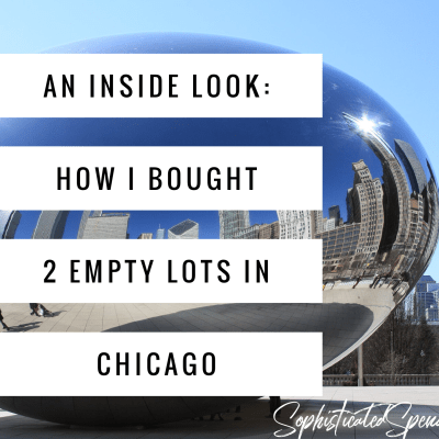 An Inside Look: How I Bought 2 Empty Lots in Chicago For $1