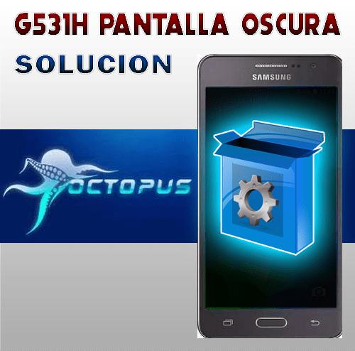 """solución para samsung grand prime g531h error """"pantalla oscura"""""""