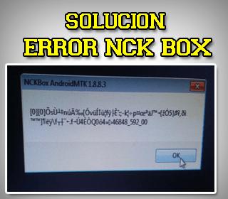 Solución temporal al error de nck box modulo android mtk 1.8.8.3