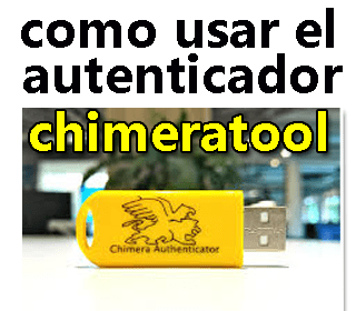 Cómo usar el Autenticador ChimeraTool