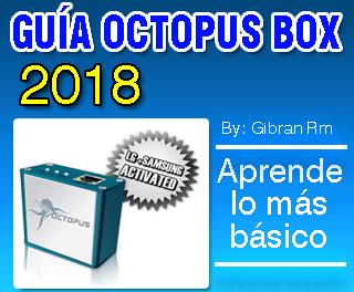 Como usar octopus box para liberar celulares guía 2018